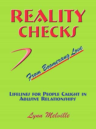 Reality Checks from Boomerang Love - Lifelines for People Caught in Abusive Relationships, by Lynn Melville